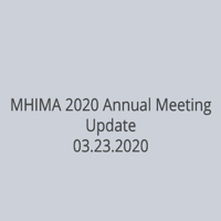 MHIMA 2020 Annual Meeting Update 03.23.2020